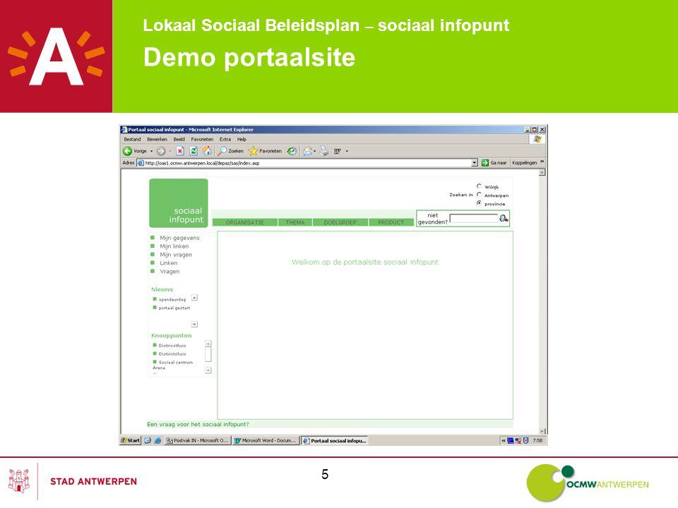 Lokaal Sociaal Beleidsplan – sociaal infopunt 6 Demo portaalsite Scherm 2: startpagina -Via het aanlogscherm kom je op de startpagina van de portaalsite.