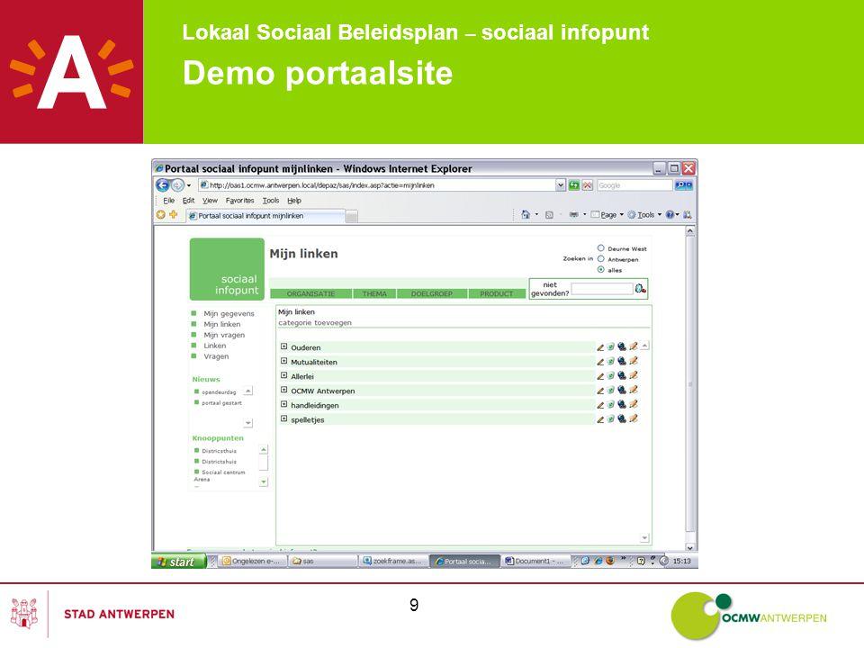 Lokaal Sociaal Beleidsplan – sociaal infopunt 40 Demo portaalsite Schermen 18, 19 en 20: zoeken op thema, doelgroep en product -De werkwijze inzake het zoeken op organisaties is gelijklopend met de werkwijze inzake het zoeken op thema, doelgroep en product.