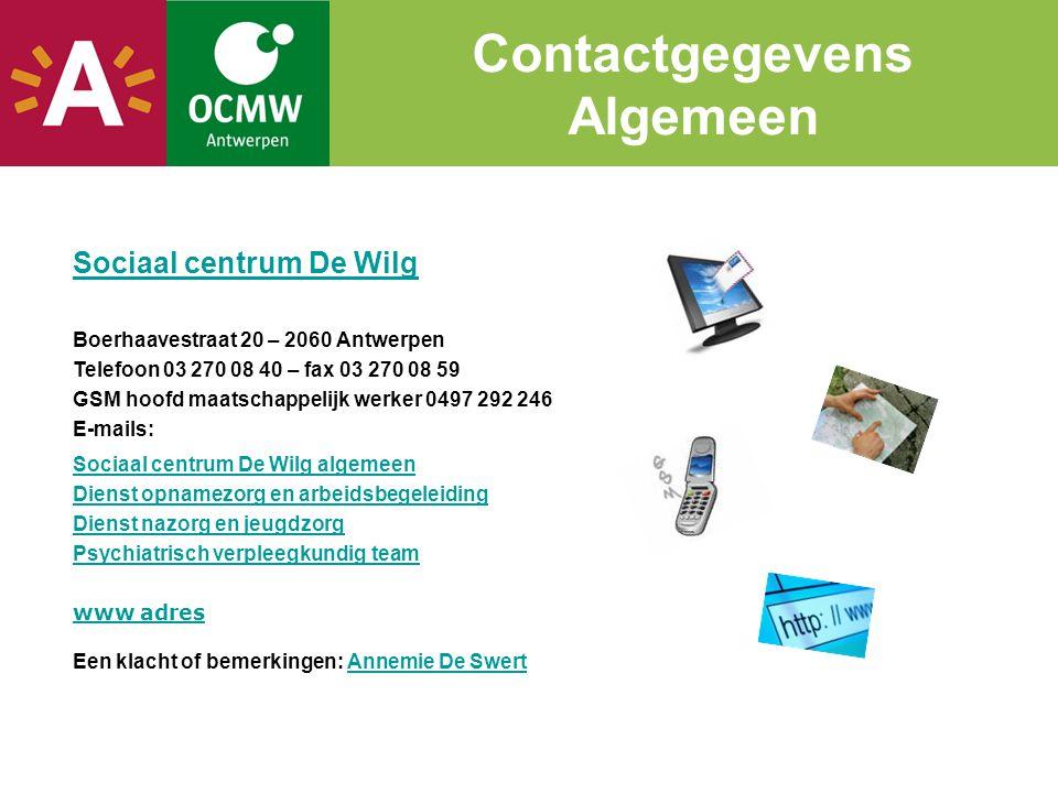 Sociaal centrum De Wilg Boerhaavestraat 20 – 2060 Antwerpen Telefoon 03 270 08 40 – fax 03 270 08 59 GSM hoofd maatschappelijk werker 0497 292 246 E-m