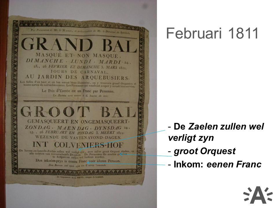 - De Zaelen zullen wel verligt zyn - groot Orquest - Inkom: eenen Franc Februari 1811