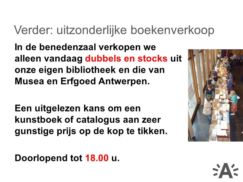 In de benedenzaal verkopen we alleen vandaag dubbels en stocks uit onze eigen bibliotheek en die van Musea en Erfgoed Antwerpen.