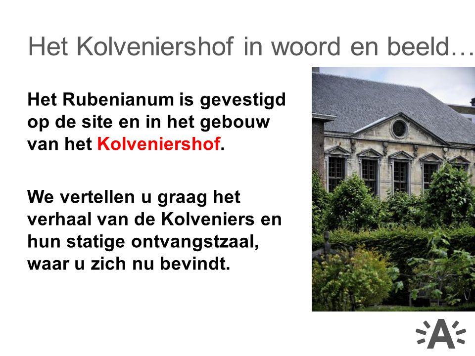 Het Rubenianum is gevestigd op de site en in het gebouw van het Kolveniershof.