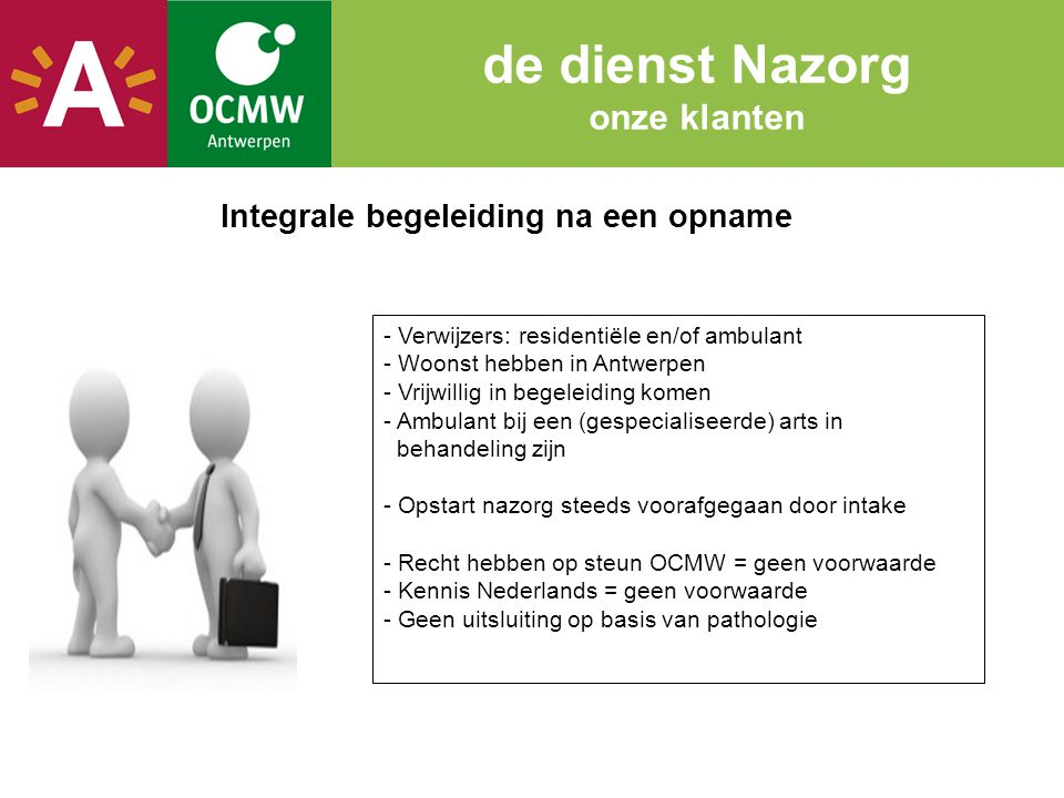 Integrale begeleiding na een opname de dienst Nazorg onze klanten - Verwijzers: residentiële en/of ambulant - Woonst hebben in Antwerpen - Vrijwillig