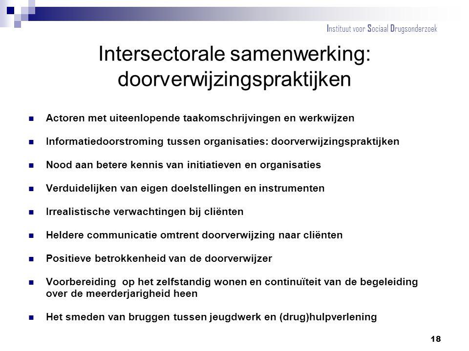 Intersectorale samenwerking: doorverwijzingspraktijken Actoren met uiteenlopende taakomschrijvingen en werkwijzen Informatiedoorstroming tussen organi