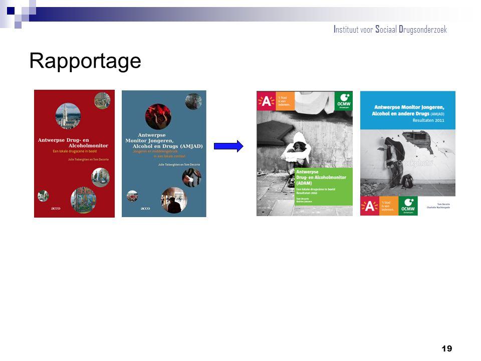 Rapportage 19 I nstituut voor S ociaal D rugsonderzoek