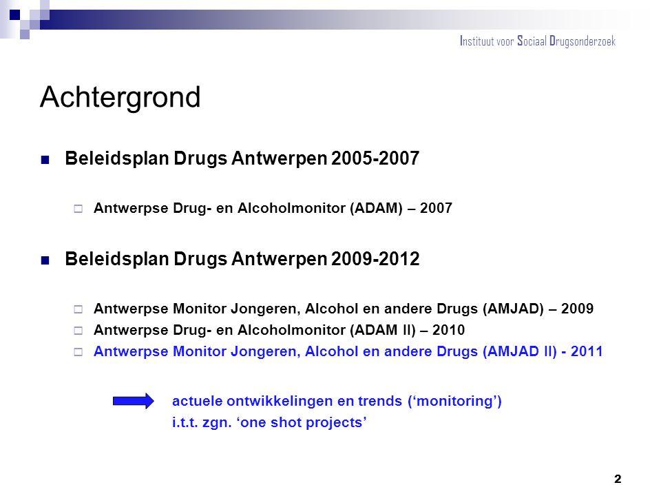 Achtergrond Beleidsplan Drugs Antwerpen 2005-2007  Antwerpse Drug- en Alcoholmonitor (ADAM) – 2007 Beleidsplan Drugs Antwerpen 2009-2012  Antwerpse