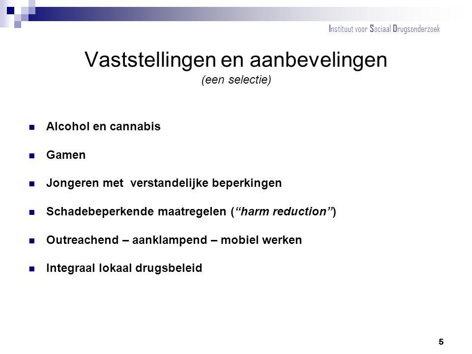 """Vaststellingen en aanbevelingen (een selectie) Alcohol en cannabis Gamen Jongeren met verstandelijke beperkingen Schadebeperkende maatregelen (""""harm r"""