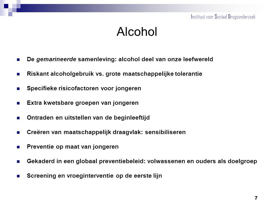 Alcohol De gemarineerde samenleving: alcohol deel van onze leefwereld Riskant alcoholgebruik vs. grote maatschappelijke tolerantie Specifieke risicofa