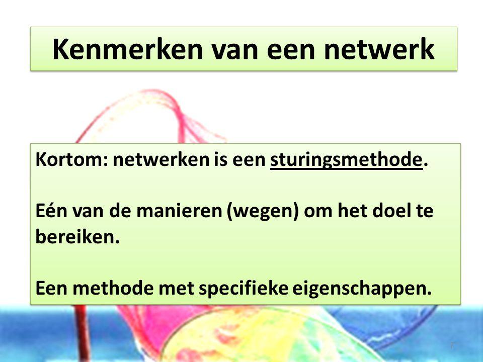 Netwerken wijkt af van andere methodes: andere of geen (klassieke) hiërarchie grote horizontaliteit grote interdependentie hoge autonomie van de (netwerker)weker andere communicatie en werkstijl relatief meer aandacht voor het proces nood aan vertrouwen, openheid Netwerken als sturingsmethode (1) 8