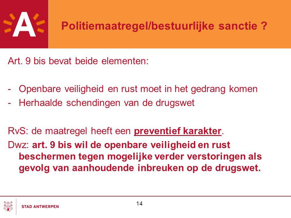Politiemaatregel/bestuurlijke sanctie . Art.