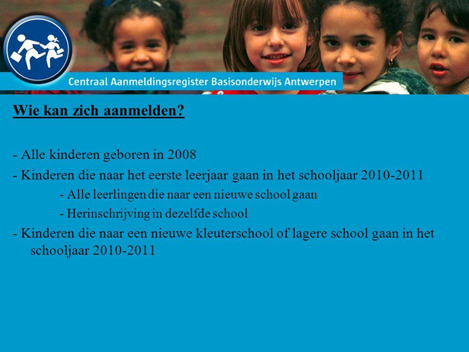 Wie kan zich aanmelden? - Alle kinderen geboren in 2008 - Kinderen die naar het eerste leerjaar gaan in het schooljaar 2010-2011 - Alle leerlingen die