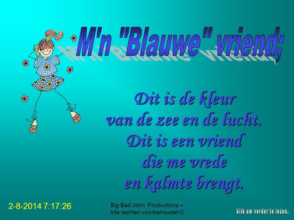 Big Bad John Productions – Alle rechten voorbehouden © Dit is de kleur van de zee en de lucht.