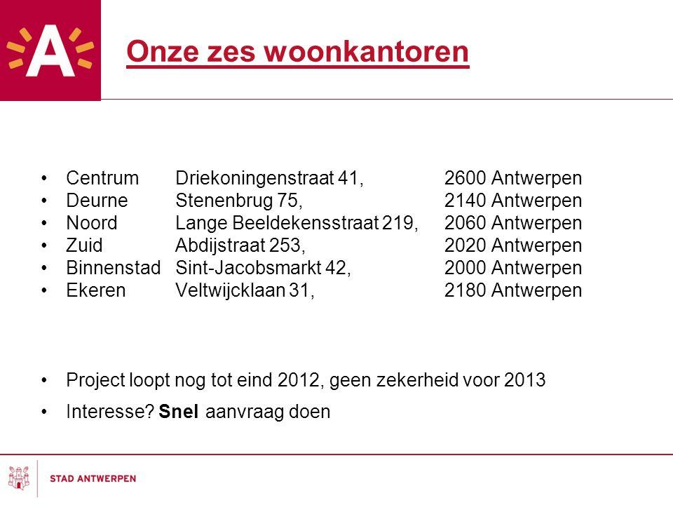 Onze zes woonkantoren Centrum Driekoningenstraat 41, 2600 Antwerpen Deurne Stenenbrug 75, 2140 Antwerpen Noord Lange Beeldekensstraat 219, 2060 Antwer