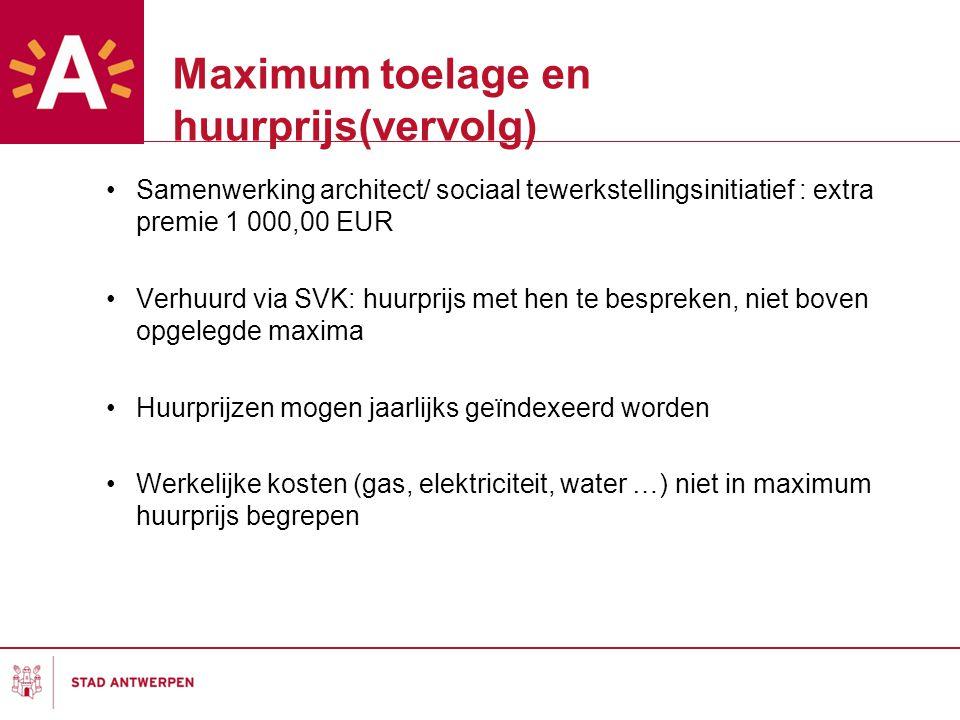 Samenwerking architect/ sociaal tewerkstellingsinitiatief : extra premie 1 000,00 EUR Verhuurd via SVK: huurprijs met hen te bespreken, niet boven opg