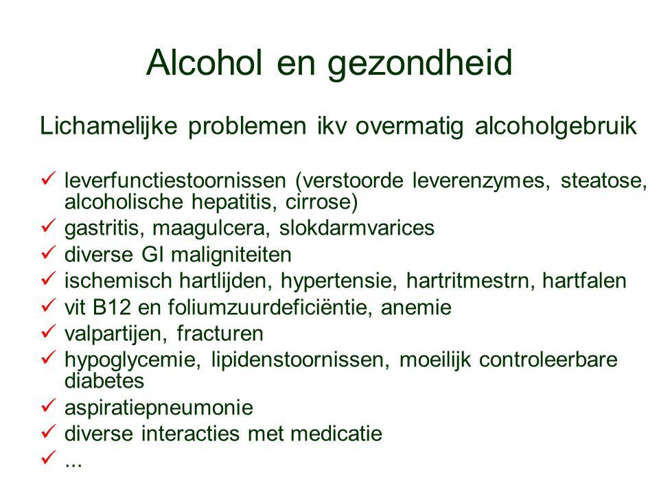 Alcohol en gezondheid Lichamelijke problemen ikv overmatig alcoholgebruik leverfunctiestoornissen (verstoorde leverenzymes, steatose, alcoholische hep