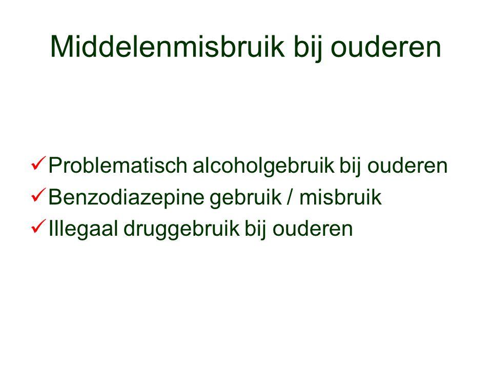 Middelenmisbruik bij ouderen Problematisch alcoholgebruik bij ouderen Benzodiazepine gebruik / misbruik Illegaal druggebruik bij ouderen