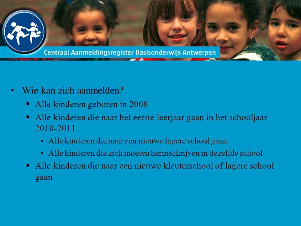 Wie kan zich aanmelden?  Alle kinderen geboren in 2008  Alle kinderen die naar het eerste leerjaar gaan in het schooljaar 2010-2011 Alle kinderen di