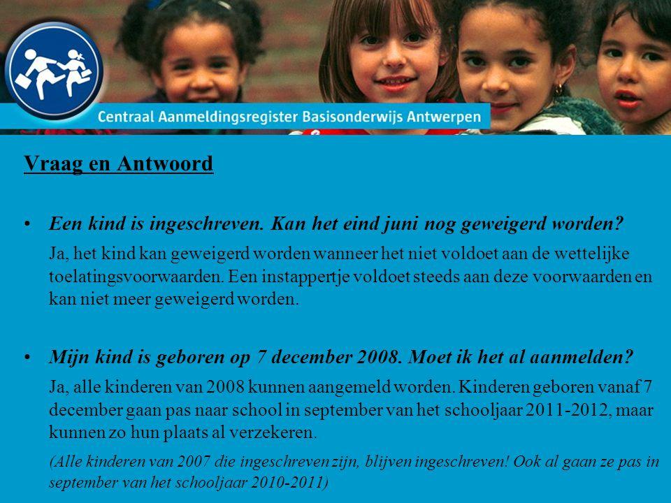 Vraag en Antwoord Een kind is ingeschreven. Kan het eind juni nog geweigerd worden.