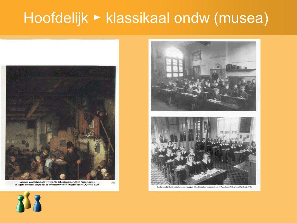 Hoofdelijk ► klassikaal ondw (musea)