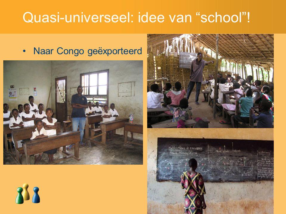 Quasi-universeel: idee van school ! Naar Congo geëxporteerd