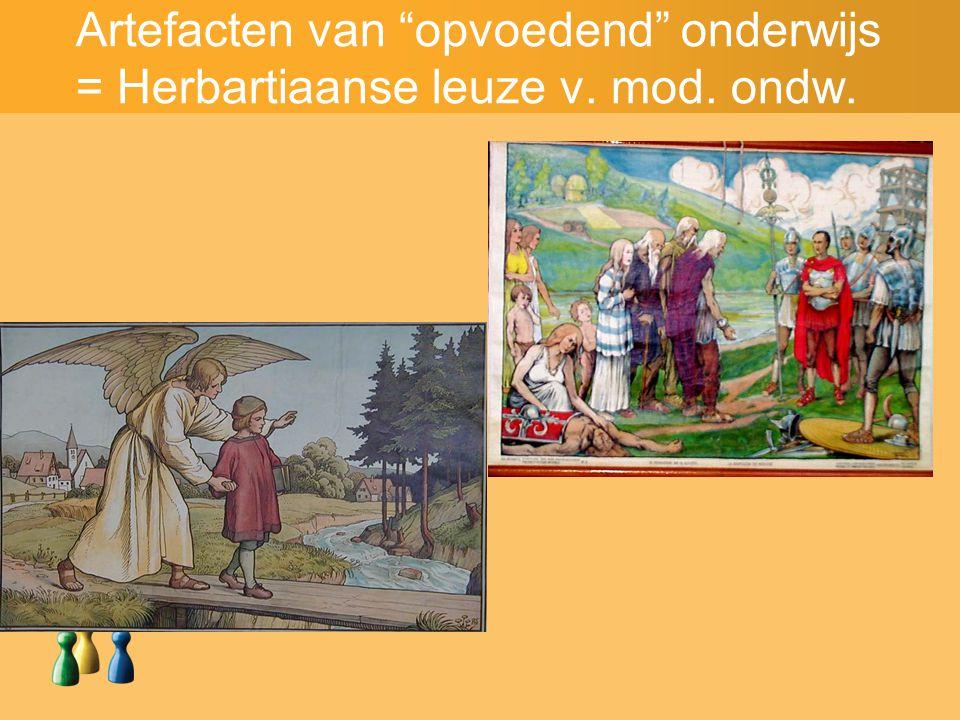 Artefacten van opvoedend onderwijs = Herbartiaanse leuze v. mod. ondw.