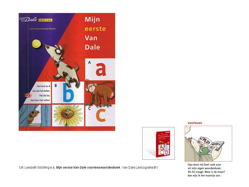 Uit: Liesbeth Slichting e.a. Mijn eerste Van Dale voorleeswoordenboek, Van Dale Lexicografie BV