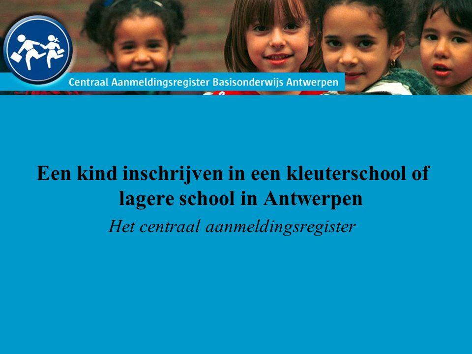 Een kind inschrijven in een kleuterschool of lagere school in Antwerpen Het centraal aanmeldingsregister