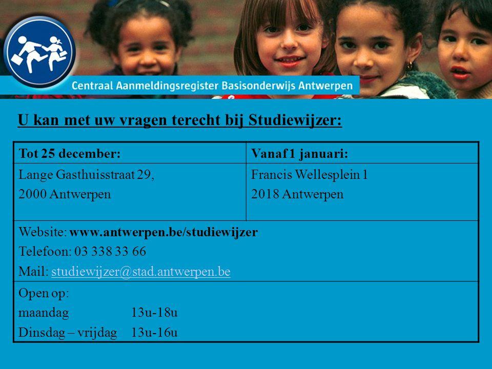 U kan met uw vragen terecht bij Studiewijzer: Tot 25 december:Vanaf 1 januari: Lange Gasthuisstraat 29, 2000 Antwerpen Francis Wellesplein 1 2018 Antw