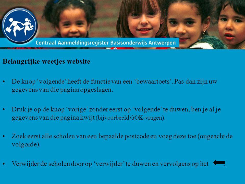 Belangrijke weetjes website De knop 'volgende' heeft de functie van een 'bewaartoets'.