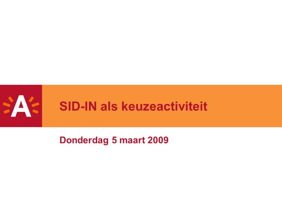 SID-IN als keuzeactiviteit Donderdag 5 maart 2009