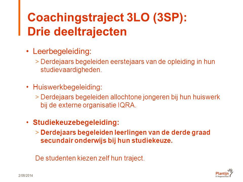 2/08/2014 Coachingstraject 3LO (3SP): Drie deeltrajecten Leerbegeleiding: >Derdejaars begeleiden eerstejaars van de opleiding in hun studievaardighede