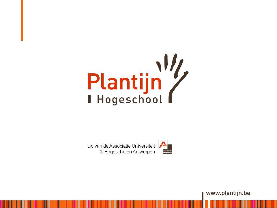2/08/2014 Lid van de Associatie Universiteit & Hogescholen Antwerpen www.plantijn.be