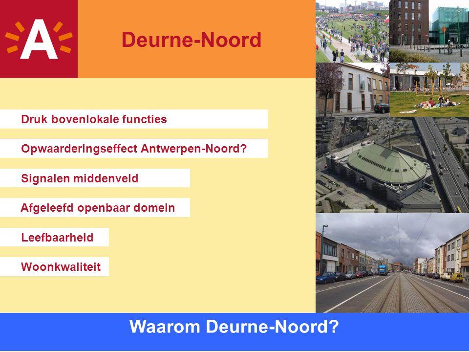 4 Opwaarderingseffect Antwerpen-Noord? Druk bovenlokale functies Waarom Deurne-Noord? Leefbaarheid Afgeleefd openbaar domein Woonkwaliteit Signalen mi
