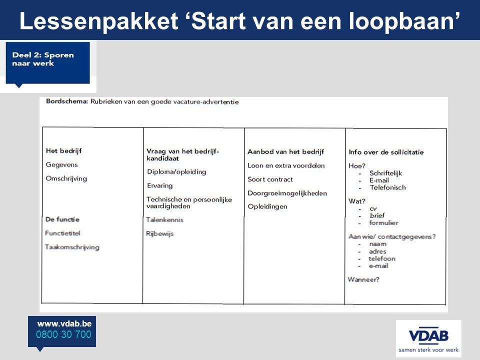 www.vdab.be 0800 30 700 Lessenpakket 'Start van een loopbaan'