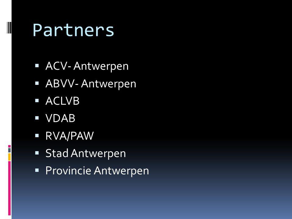 Partners  ACV- Antwerpen  ABVV- Antwerpen  ACLVB  VDAB  RVA/PAW  Stad Antwerpen  Provincie Antwerpen
