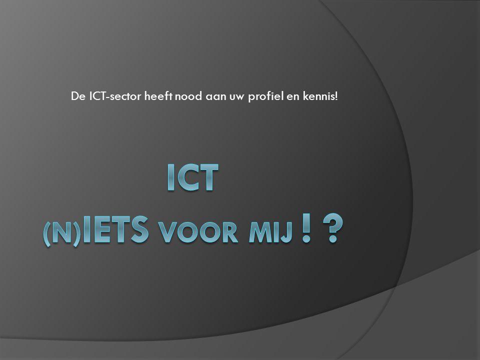 De ICT-sector heeft nood aan uw profiel en kennis!