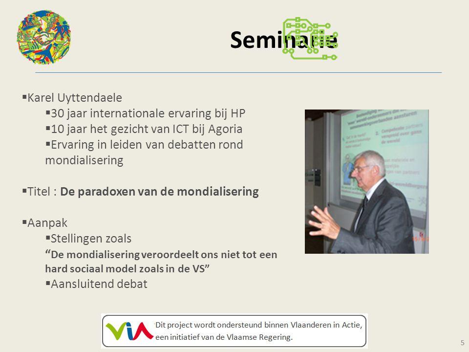 5 Seminarie 5  Karel Uyttendaele  30 jaar internationale ervaring bij HP  10 jaar het gezicht van ICT bij Agoria  Ervaring in leiden van debatten