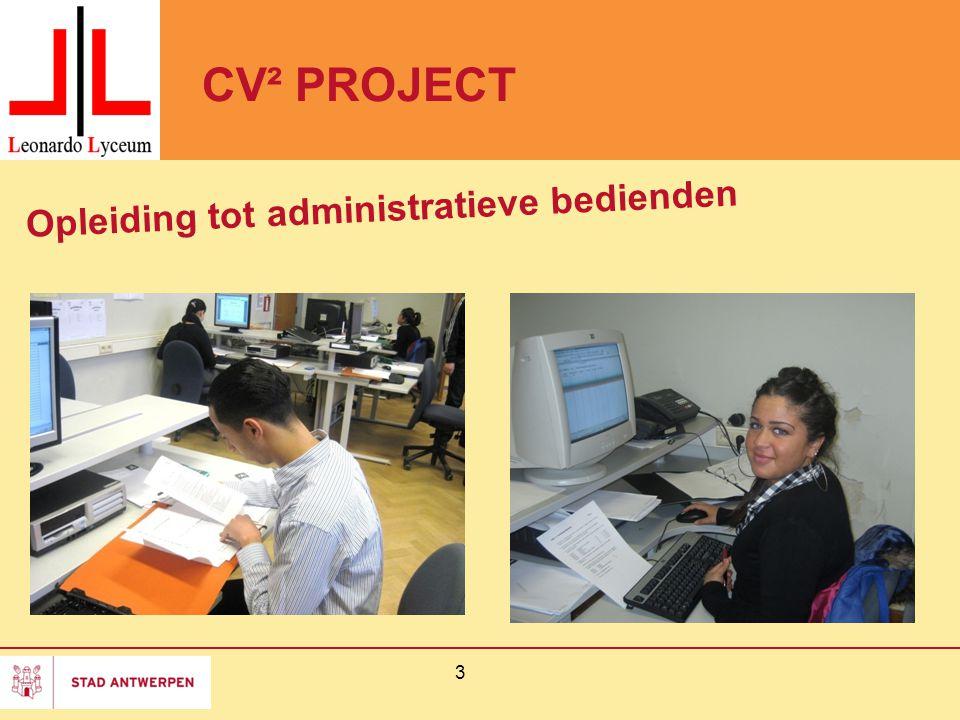 3 CV² PROJECT Opleiding tot administratieve bedienden