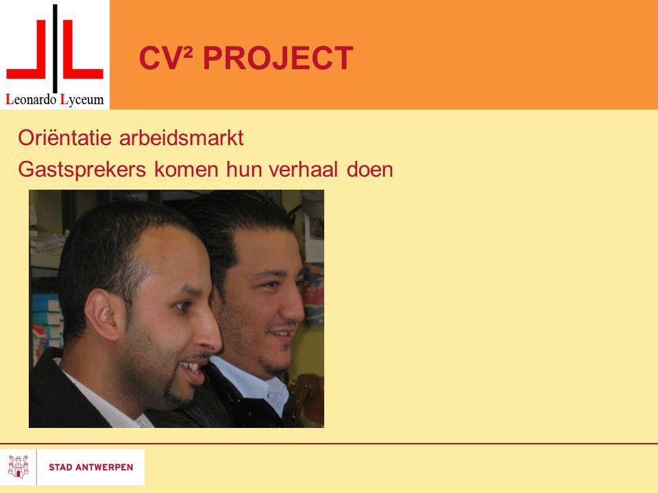Het CV² - project REUNIE IN PRAATCAFE Wat is er van onze leerlingen geworden.
