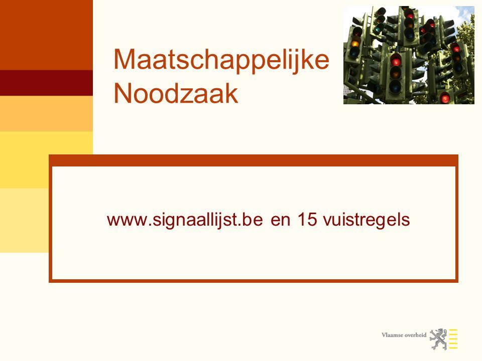 Maatschappelijke Noodzaak www.signaallijst.be en 15 vuistregels