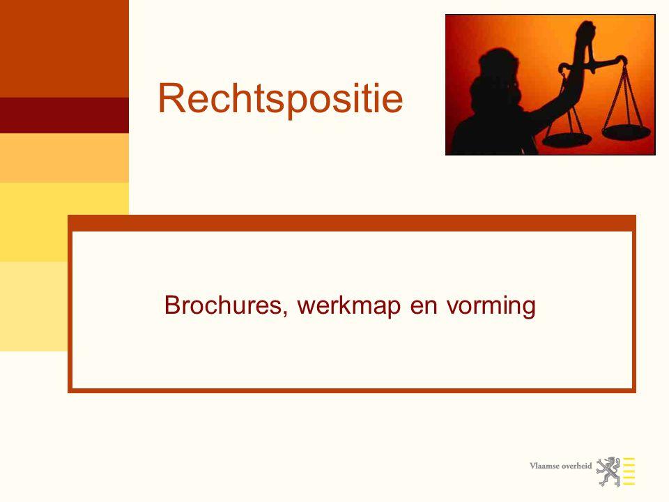 Rechtspositie Brochures, werkmap en vorming