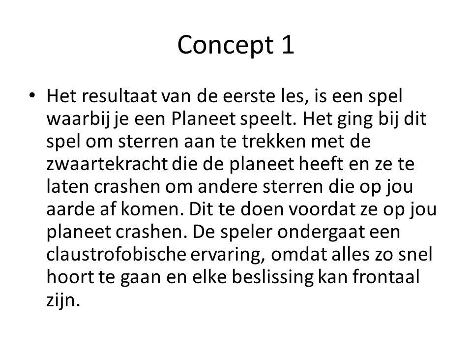Concept 1 Het resultaat van de eerste les, is een spel waarbij je een Planeet speelt.