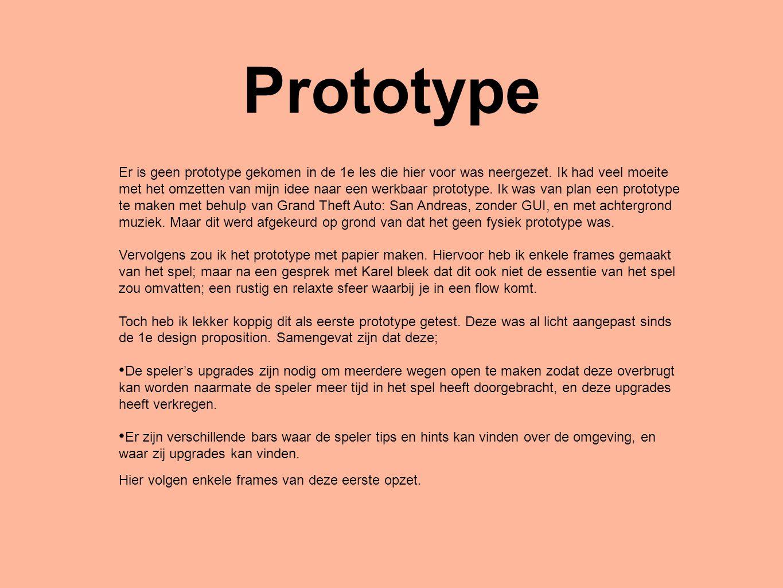 Prototype Er is geen prototype gekomen in de 1e les die hier voor was neergezet. Ik had veel moeite met het omzetten van mijn idee naar een werkbaar p