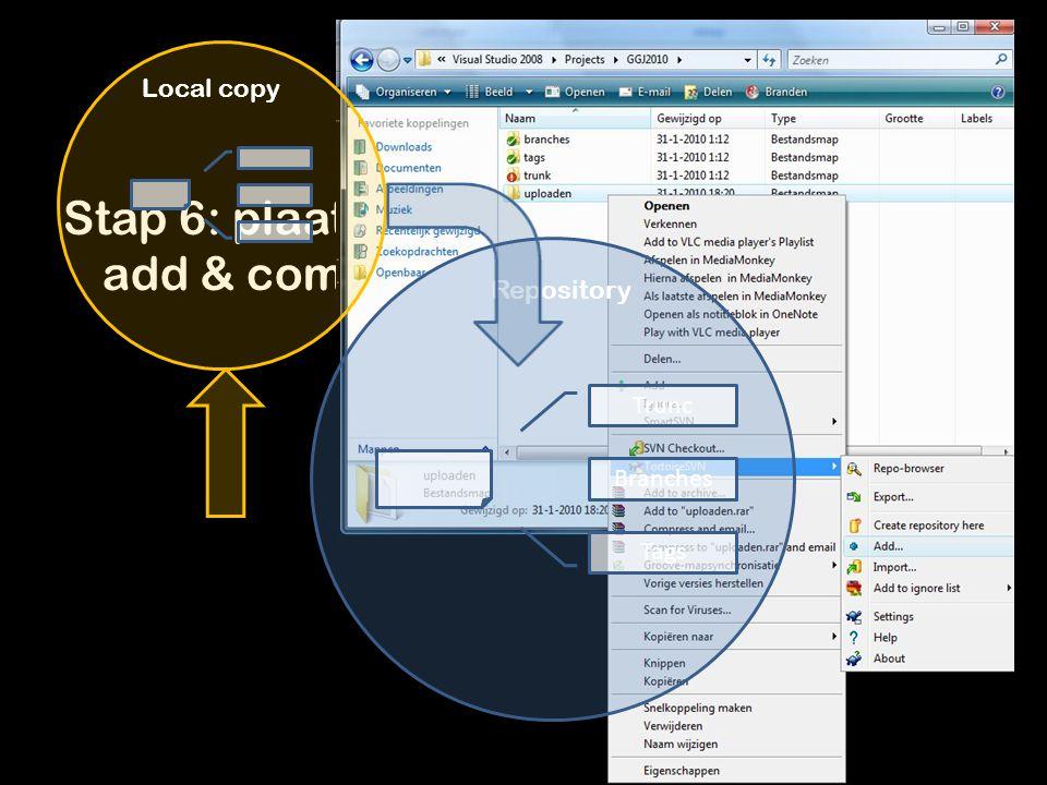 Stap 6: plaats bestanden in de folders, add & commit ze naar de repository Repository Trunc Branches Tags Local copy