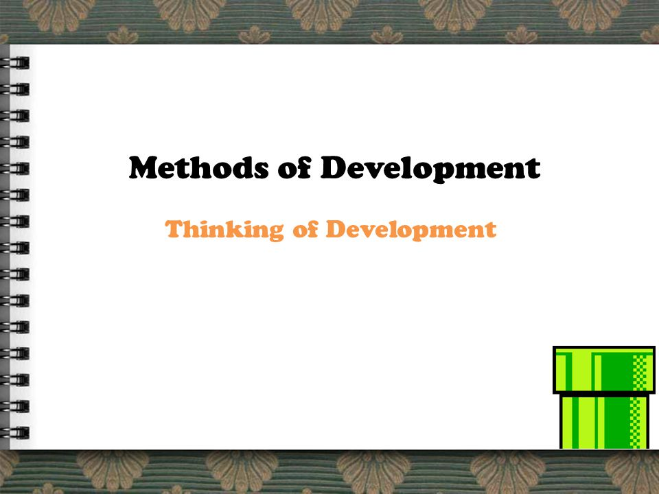 Project Dream Methods of Development Thinking of Development