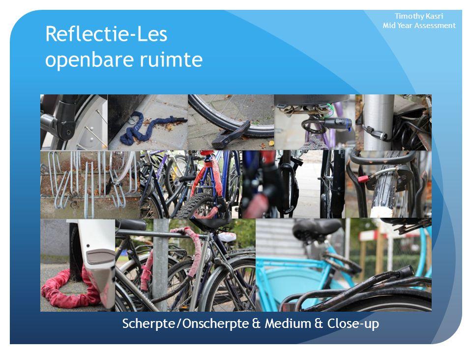 Ontwerpprocessen (OP) Fotografie facinatie Scherpte/Onscherpte Diepte Close-up Gebouwen Stijl Timothy Kasri Mid Year Assessment