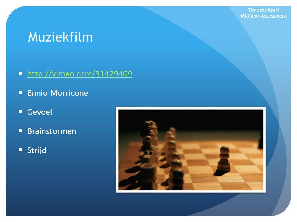 Muziekfilm http://vimeo.com/31429409 Ennio Morricone Gevoel Brainstormen Strijd Timothy Kasri Mid Year Assessment