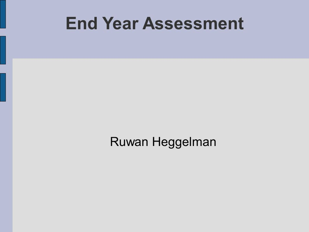 End Year Assessment Ruwan Heggelman
