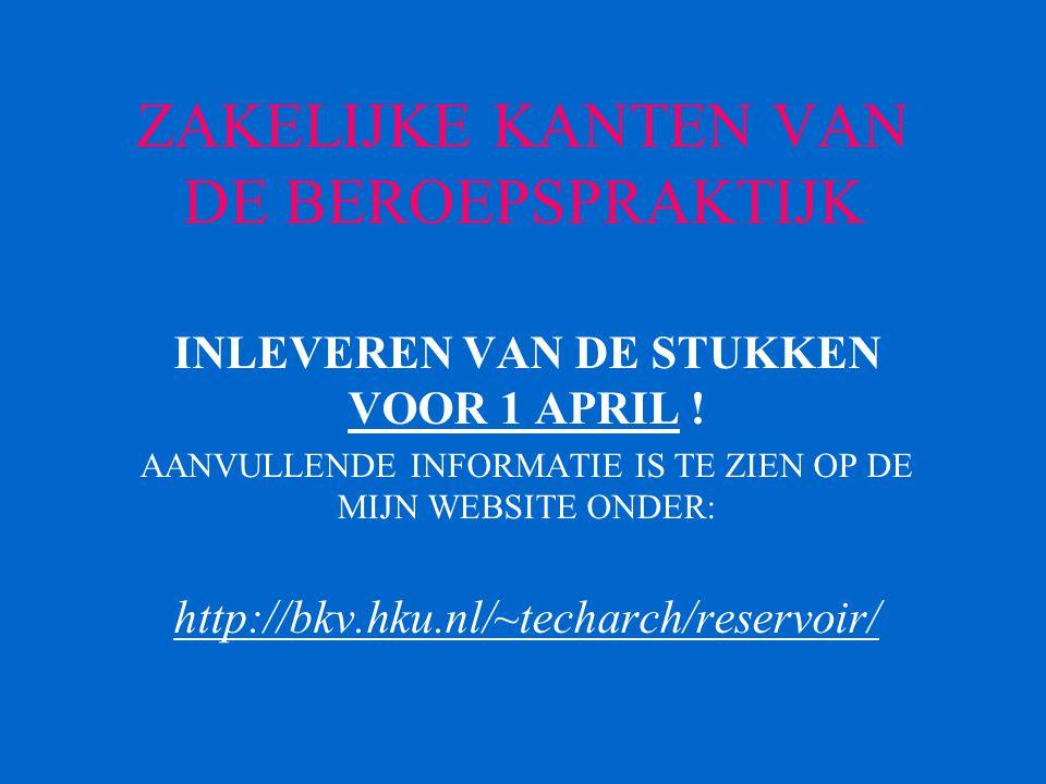 ZAKELIJKE KANTEN VAN DE BEROEPSPRAKTIJK INLEVEREN VAN DE STUKKEN VOOR 1 APRIL .