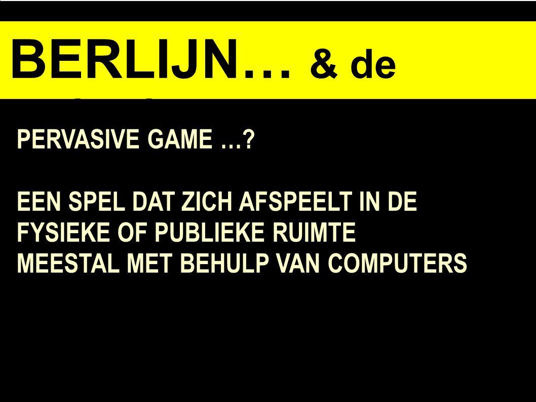 BERLIJN… & de opdracht PERVASIVE GAME ….